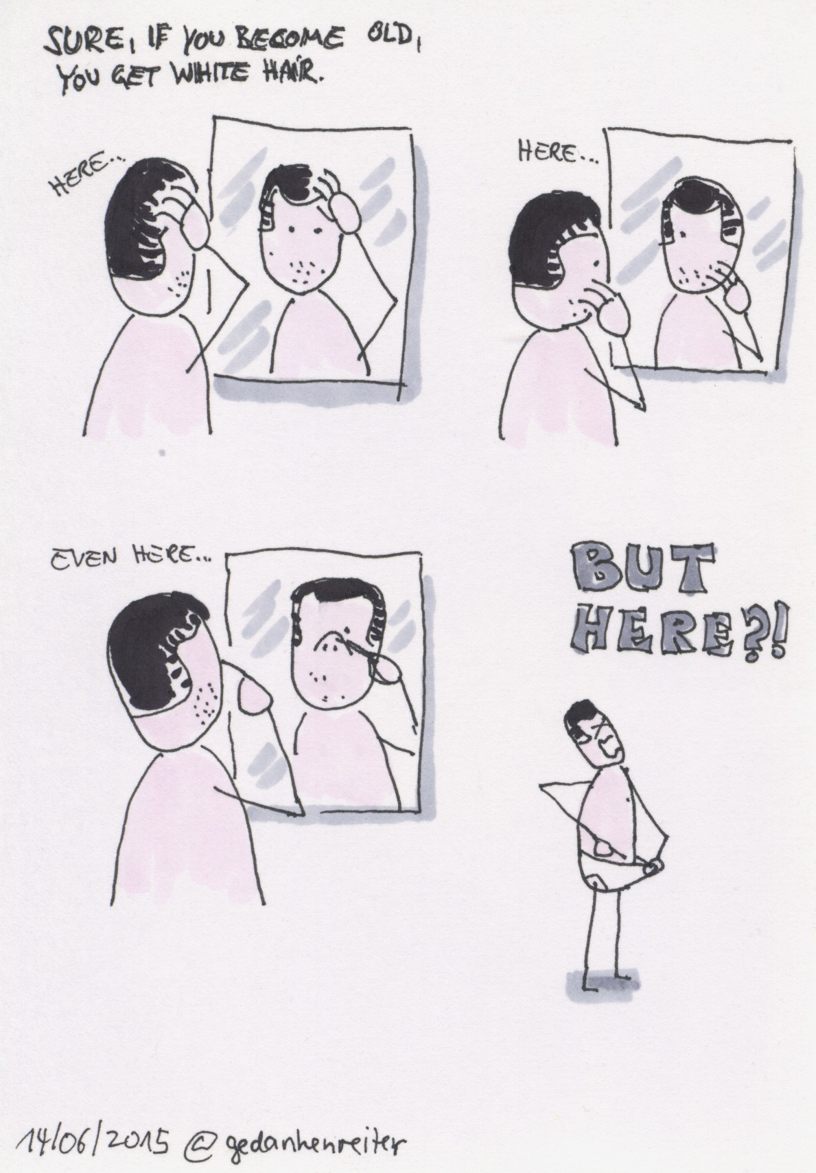 Comic: Sure, if you become old, you get white hair. But here?